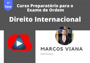 Curso Preparatório para a 1ª. fase do Exame de Ordem: Direito Internacional