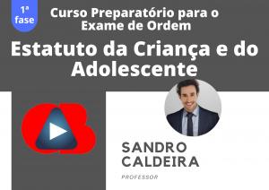 Preparatório OAB: Curso Modular de Estatuto da Criança e do Adolescente - ECA