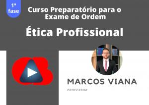 Curso Preparatório para a 1ª. fase do Exame de Ordem: Ética Profissional