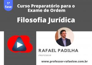 Preparatório OAB: Curso Modular de Filosofia Jurídica
