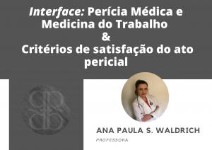 Interface: Perícia Médica e Medicina do Trabalho & Critérios de satisfação do ato pericial