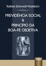 Previdência Social & Princípio da Boa-Fé Objetiva