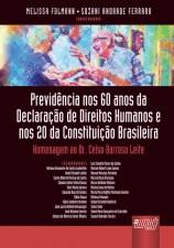 Previdência nos 60 Anos da Declaração de Direitos Humanos e nos 20 da Constituição Brasileira - Homenagem ao Dr. Celso Barroso Leite